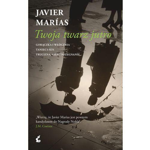 TWOJA TWARZ JUTRO - JAVIER MARÍAS, Wydawnictwo Sonia Draga
