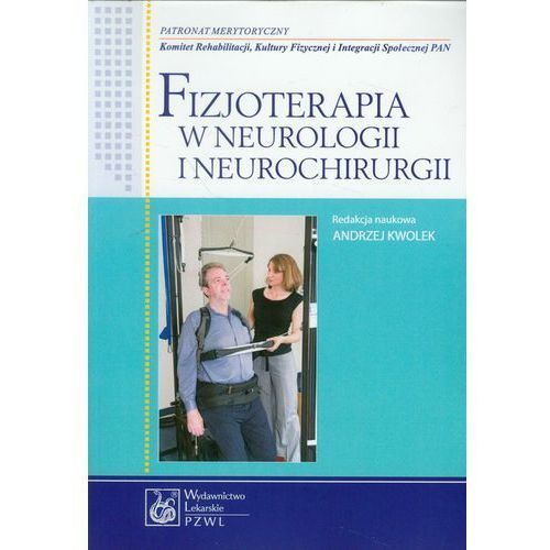 Fizjoterapia w neurologii i neurochirurgii (314 str.)
