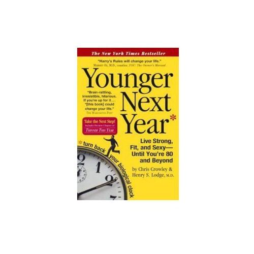 Younger Next Year: Live Strong, Fit, and Sexy - Until You're 80 and Beyond (9780606340588)