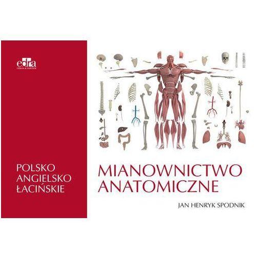 Mianownictwo anatomiczne polsko-angielsko-łacińskie -, oprawa miękka