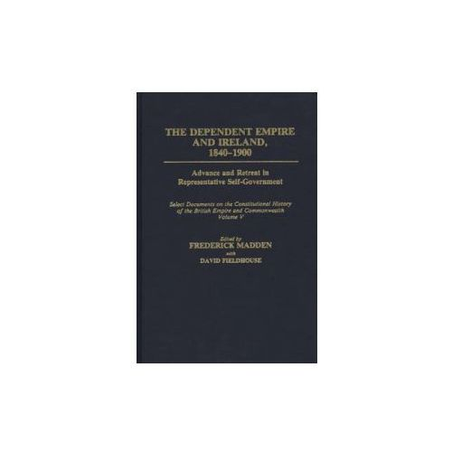 Select Documents on the Constitutional History of the British Empire and Commonwealth (9780313277573)
