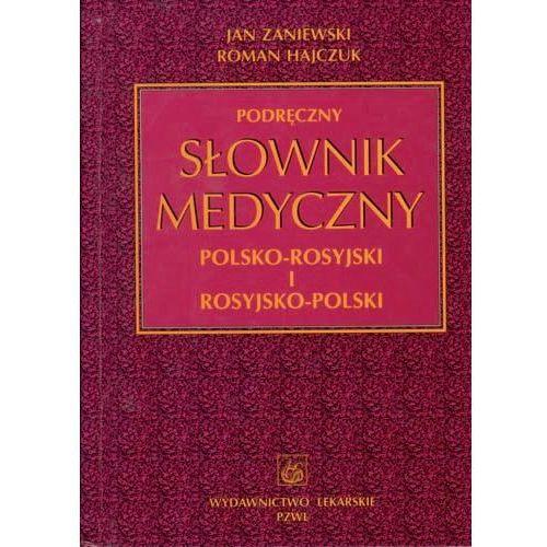 Podręczny słownik medyczny polsko-rosyjski i rosyjsko-polski (ilość stron 960)