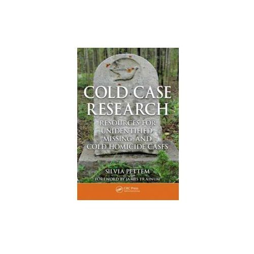 Cold Case Research Resources for Unidentified, Missing, and Cold Homicide Cases (9781439861691)