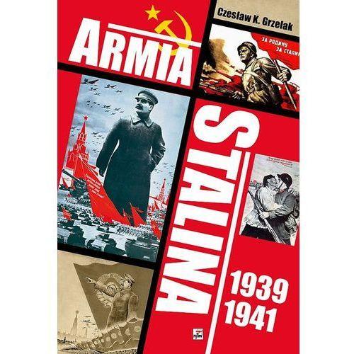 Armia Stalina 1939-1941. Zbrojne ramię polityki ZSRS (ISBN 9788373993877)