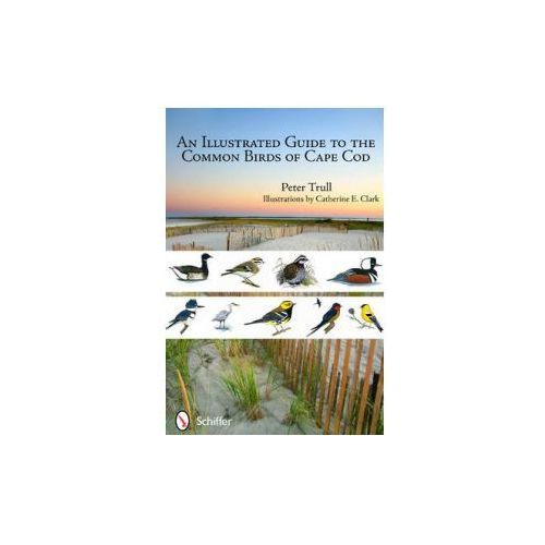 Illustrated Guide to the Common Birds of Cape Cod (9780764338779)
