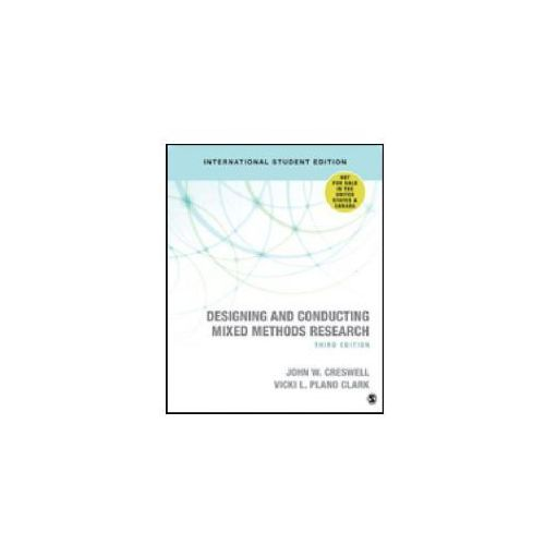 Designing and Conducting Mixed Methods Research (9781506386621)