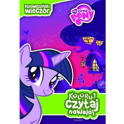 My little Pony. Dziewczyński wieczór Koloruj czytaj naklejaj (9788328100770)
