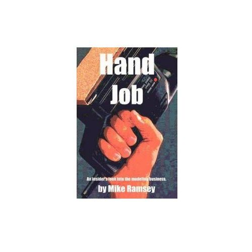 Hand Job: An Insider's Look Into the Modeling Business