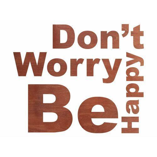 Dekoracja drewniana napis na ścianę Dont't Worry Be Happy - 4 mm (5907509935527)
