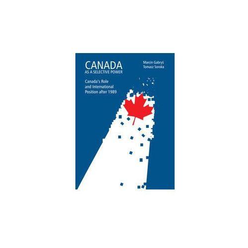Canada as a Selective Power, Marcin Gabryś|Tomasz Soroka