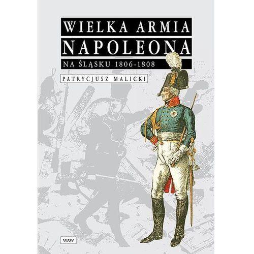 Wielka Armia Napoleona na Śląsku 1806-1808, Patrycjusz, Malicki