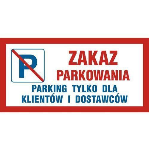 Zakaz parkowania parking tylko dla klientów i dostawców od producenta Top design