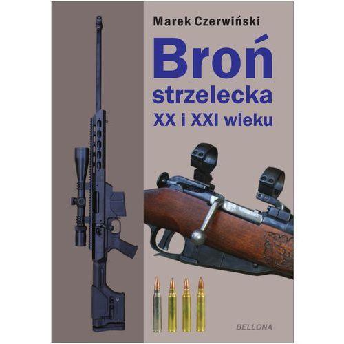 Broń strzelecka XX i XXI wieku - Marek Czerwiński (240 str.)