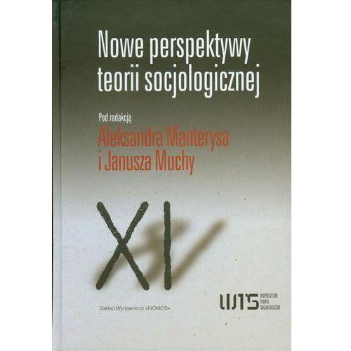 Nowe perspektywy teorii socjologicznej - Aleksander Manterys, Janusz Mucha (9788376882666)