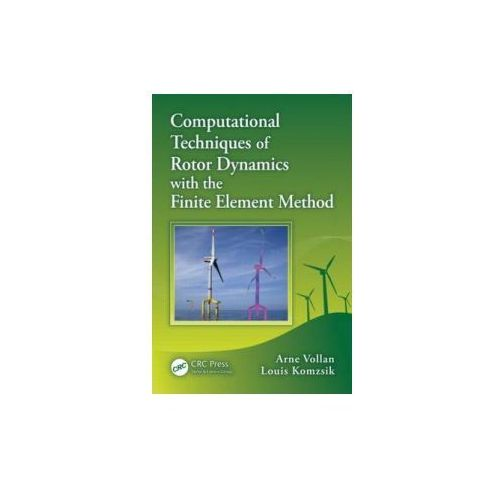 Computational Techniques of Rotor Dynamics with the Finite Element Method (9781439847701)
