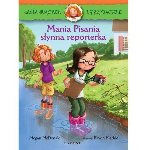 Mania pisania, słynna reporterka. Hania Humorek i przyjaciele - Megan Mcdonald (kategoria: Humor, komedia, satyra)