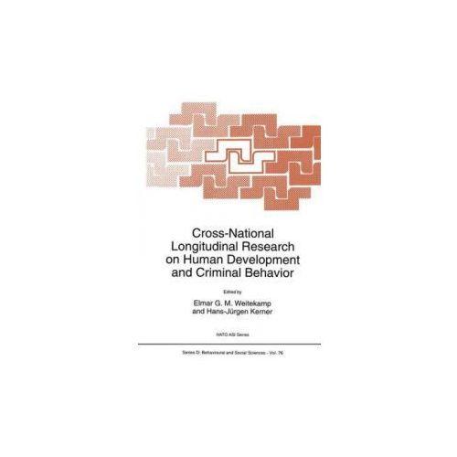 Cross-National Longitudinal Research on Human Development and Criminal Behavior (9780792326205)