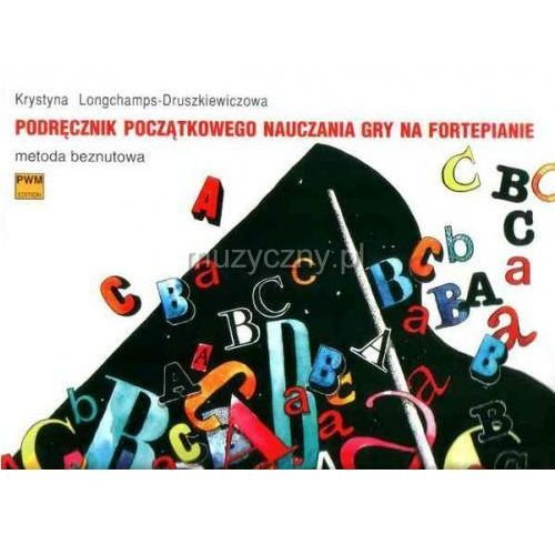 druszkiewiczowa krystyna - podręcznik początkowego nauczania gry na fortepianie. metoda beznutowa marki Pwm