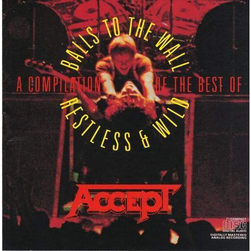 Accept - A Compilation Of The Best Of `Balls To The Wall` And `Restless & Wild` (Remastered) (*)