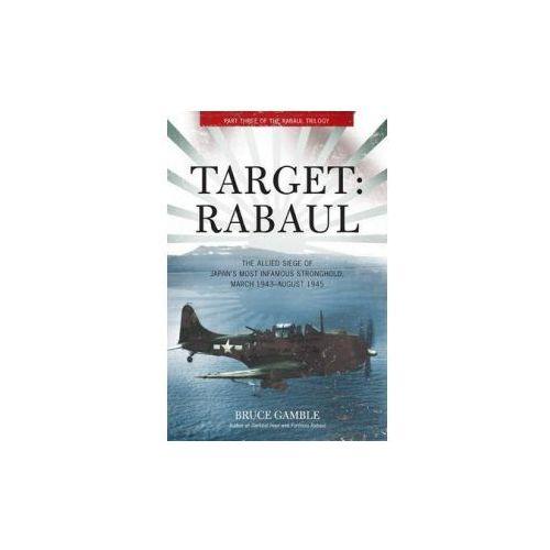 Target: Rabaul, Gamble, Bruce D.