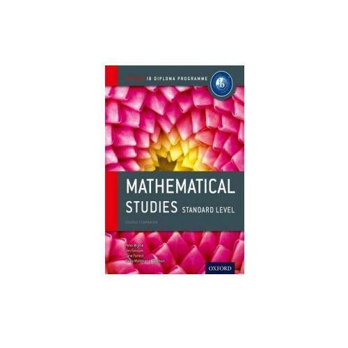 Oxford IB Diploma Programme: Mathematical Studies Standard Level Course Companion (624 str.)