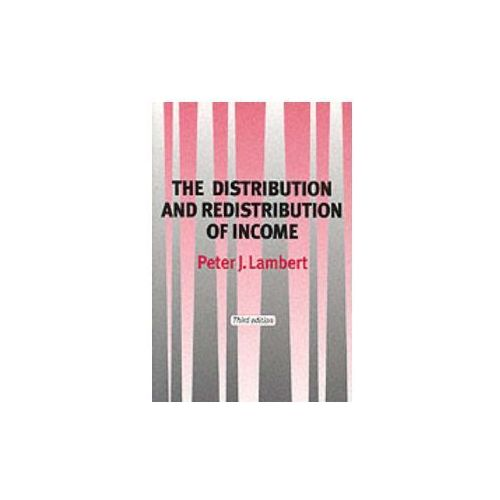 The Distribution And Redistribution Of Income, Lambert, Peter J.