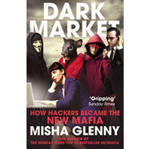 DarkMarket : How Hackers Became The New Mafia (9780099546559)