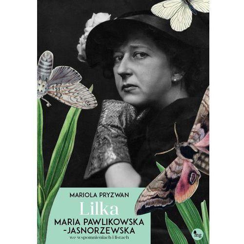 Lilka. Maria Pawlikowska-Jasnorzewska we wspomnieniach i listach, Mariola Pryzwan