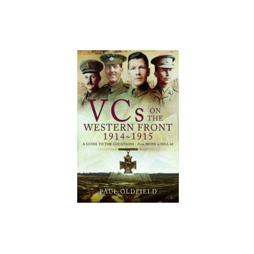 Victoria Crosses on the Western Front August 1914-April 1915 (9781783030439)