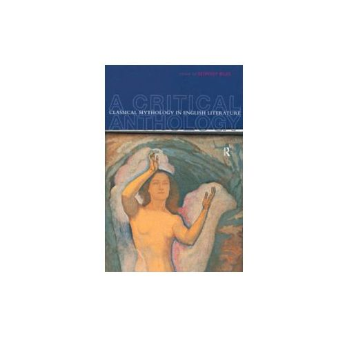 Classical Mythology in English Literature (9780415147552)