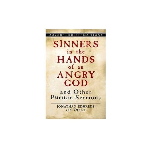 Sinners in the Hands of an Angry God and Other Puritan Sermons (9780486446011)