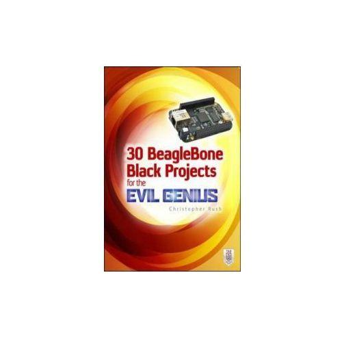 30 BeagleBone Black Projects for the Evil Genius (160 str.)