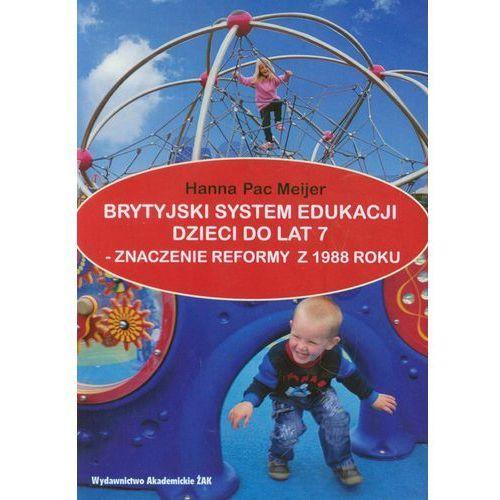 Brytyjski system edukacji dzieci do lat 7 (9788362015412)