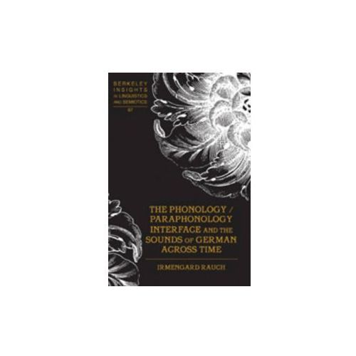 Phonology / Paraphonology Interface and the Sounds of German Across Time (9781433101151)
