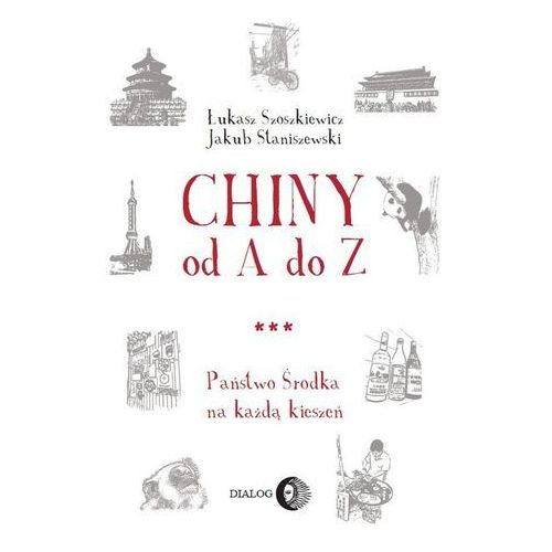 Chiny od A do Z Państwo Środka na każdą kieszeń, oprawa broszurowa