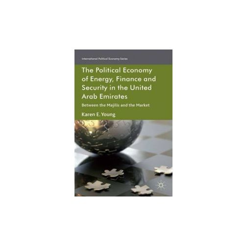 Political Economy of Energy, Finance and Security in the United Arab Emirates (9781137021960)