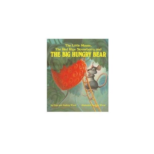 The Little Mouse, the Red Ripe Strawberry, and the Big Hungry Bear (9780833598813)