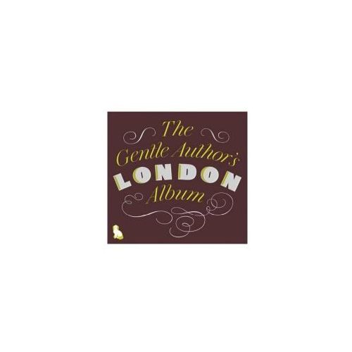 The Gentle Author's London Album, The Gentle Author