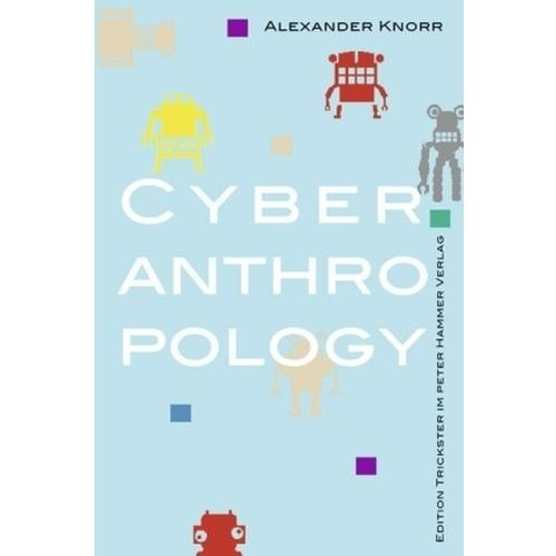 Cyberanthropology Knorr, Alexander (9783779503590)