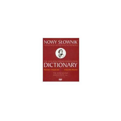 Nowy słownik fundacji Kościuszkowskiej polsko-angielski angielsko-polski