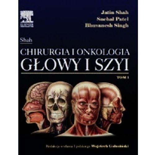 Chirurgia i onkologia głowy i szyi T.1 (2014)