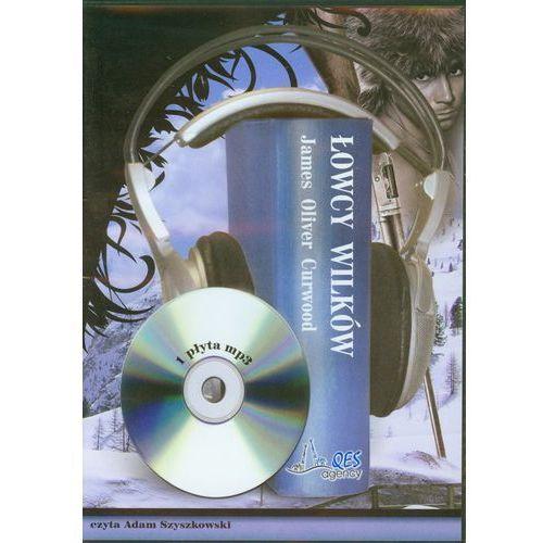 Łowcy wilków. Książka audio CD MP3, James Oliver Curwood