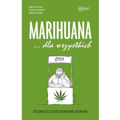Marihuana dla wszystkich Lecznicze zastosowanie konopi, oprawa miękka