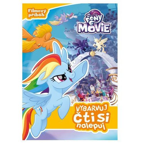 My Little Pony film - Vybarvuj, čti si, nalepuj kolektiv - OKAZJE