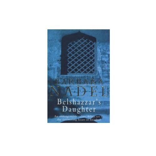 Belshazzar's Daughter (Inspector Ikmen Mystery 1) (9780747262176)