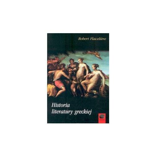 Robert Flaceliere. Historia literatury greckiej. (2003)