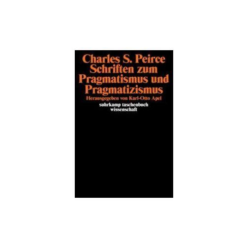 Schriften zum Pragmatismus und Pragmatizismus