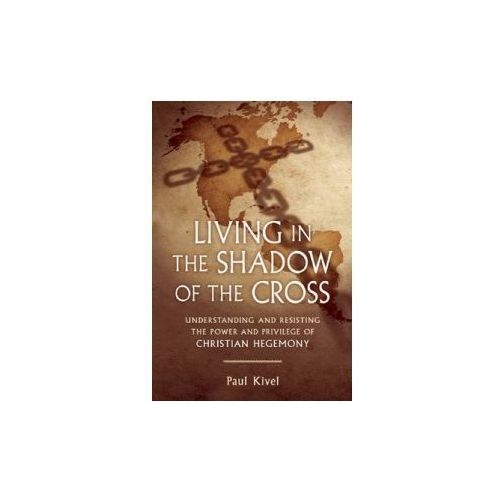 Living in the Shadow of the Cross (9780865717428)