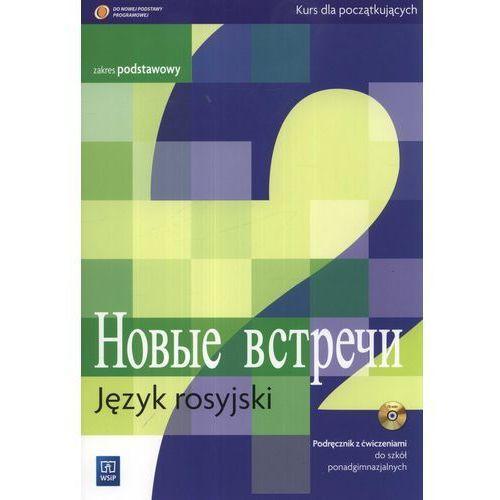 Nowyje Wstrieczi 2 Podręcznik Z Ćwiczeniami Z Płytą Cd Zakres Podstawowy (Zybert, Mirosław)