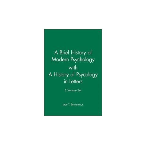 Brief History of Modern Psychology with A History of Psycology in Letters (9780470468807)
